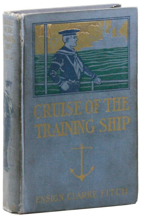 The Cruise of the Training Ship; or, Clif Faraday's Pluck. Clarke FITCH, pseud. Upton Sinclair.