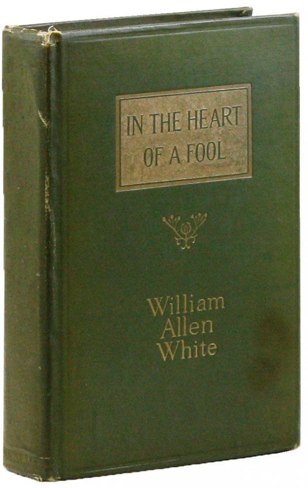 In the Heart of a Fool [Inscribed & Signed by Upton Sinclair to His Mother]. Upton SINCLAIR, William Allen WHITE.
