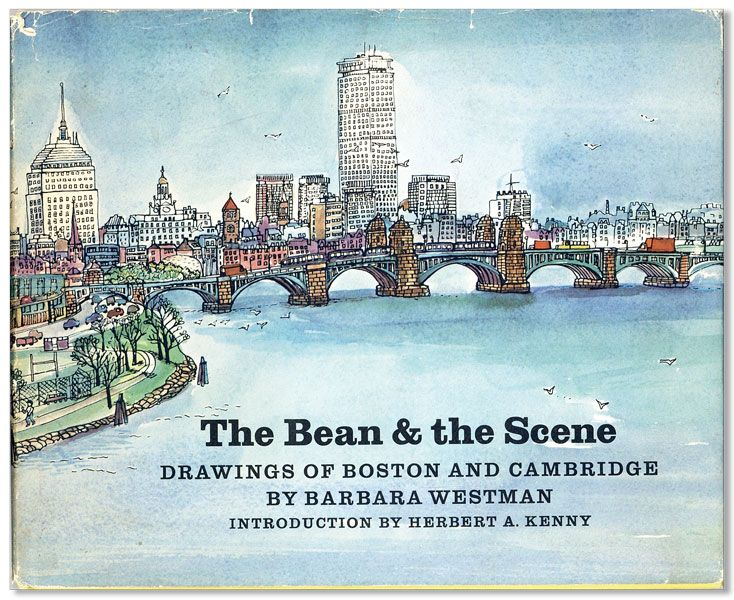 The Bean & the Scene: Drawings of Boston and Cambridge. Barbara WESTMAN, intro Herbert A. Kenny