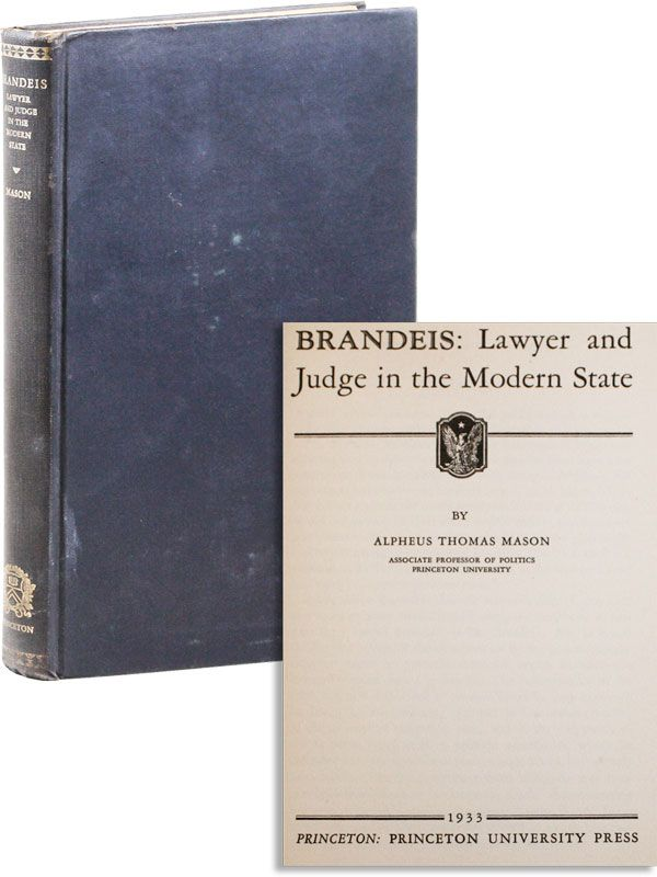 Brandeis: Lawyer and Judge in the Modern State. Alpheus Thomas MASON