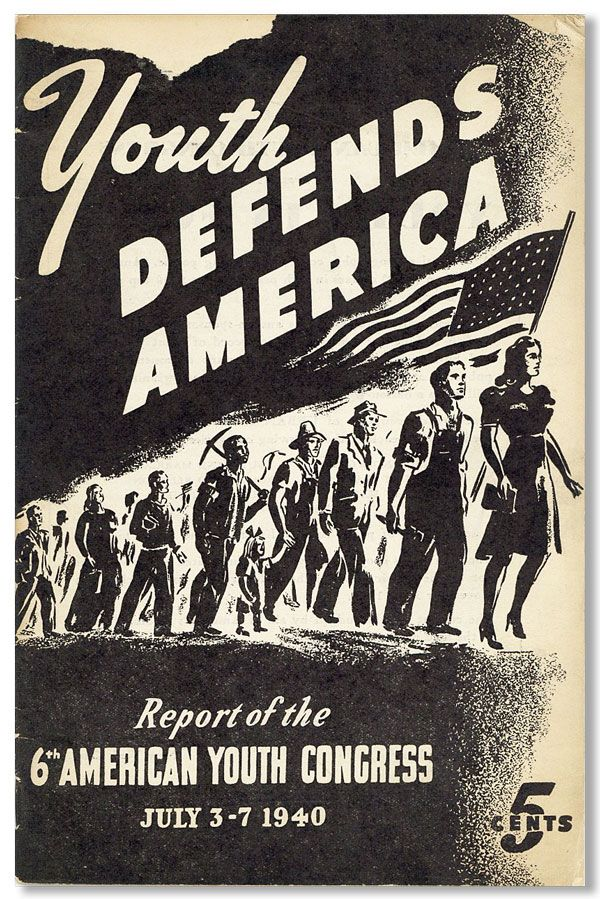 Youth Defends America (Report of the Sixth American Youth Congress) (College Camp, Lake Geneva, Wisconsin) July 3rd-7th, 1940. AMERICAN YOUTH CONGRESS.
