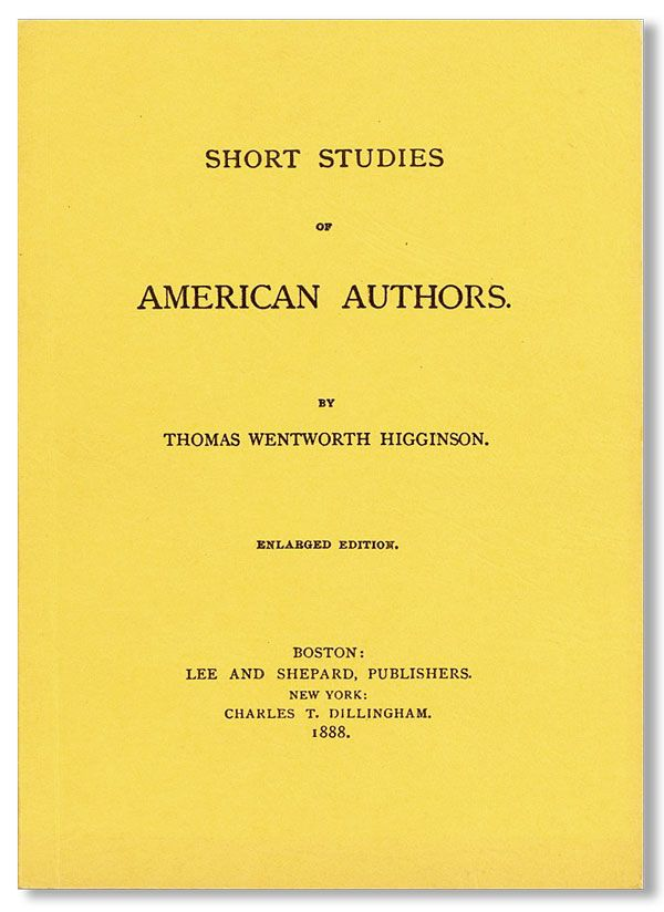Short Studies of American Authors. Enlarged Edition. Thomas Wentworth HIGGINSON.