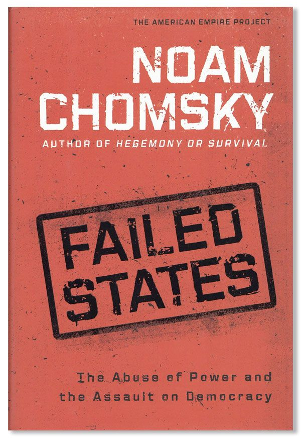 Failed States: The Abuse of Power and The Assault on Democracy. Noam CHOMSKY.