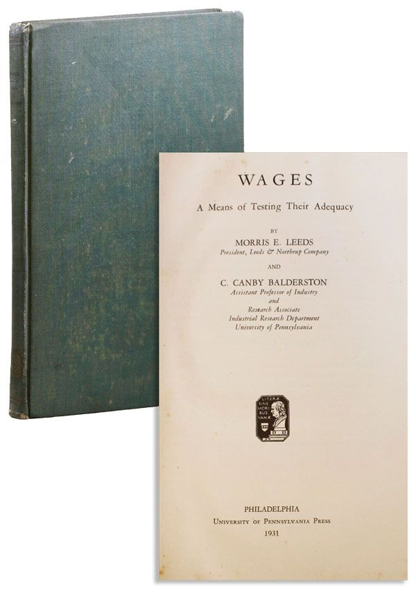 Wages: A Means of Testing Their Adequacy. Morris E. LEEDS, C. Canby Balderston