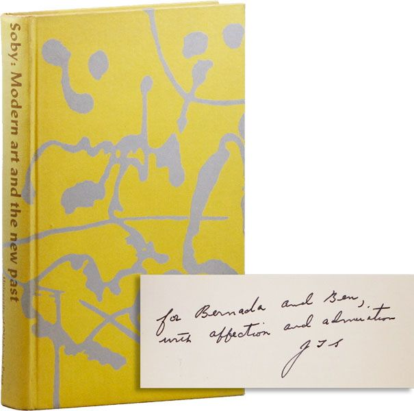 Modern Art and the New Past [Inscribed & Signed to Ben & Bernarda Shahn]. James Thrall SOBY, intro Paul J. Sachs.