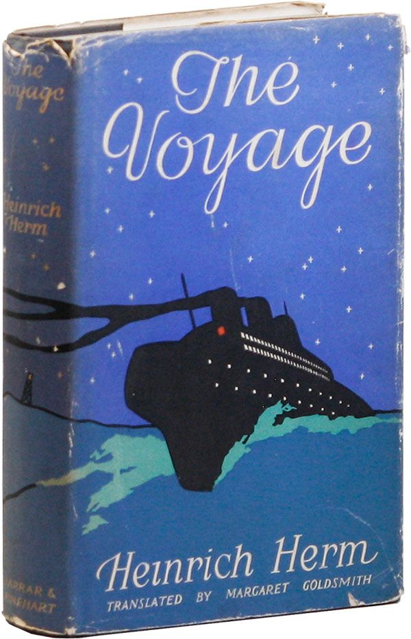 The Voyage. Heinrich HERM, transl Margaret Goldsmith, pseud Henri Legras