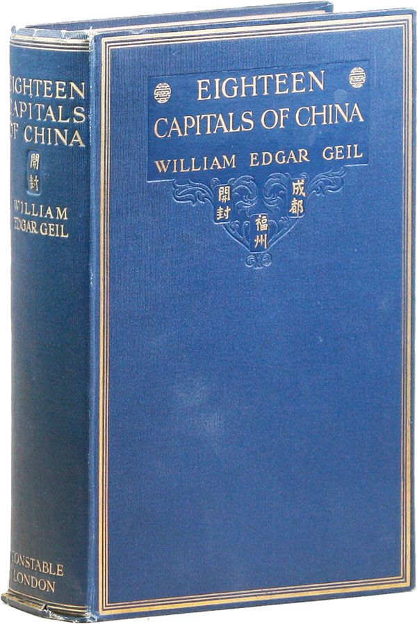 Eighteen Capitals of China. William Edgar GEIL