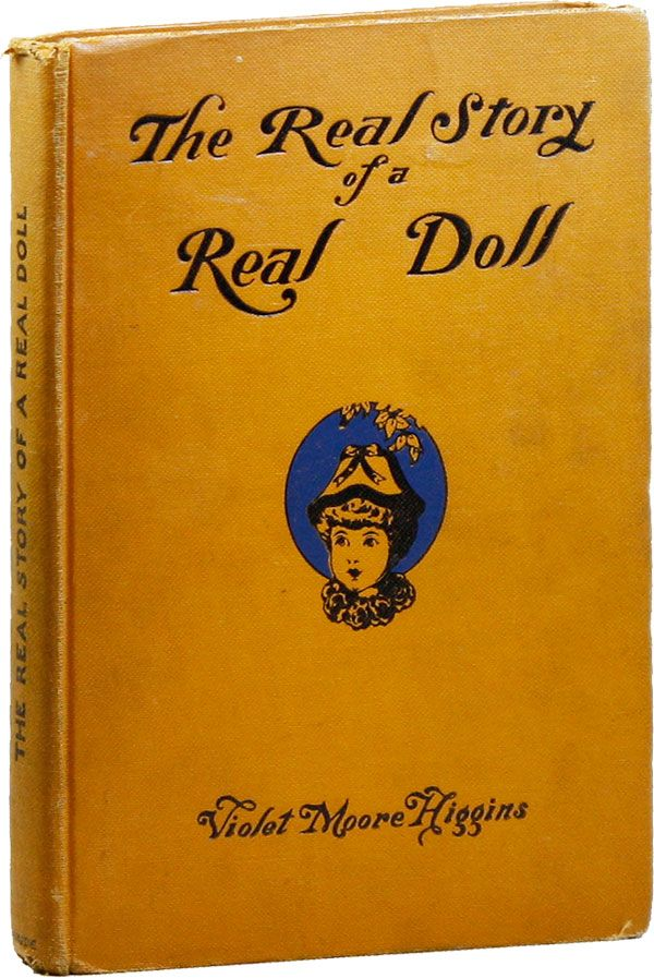 The Real Story of a Real Doll. Violet Moore HIGGINS