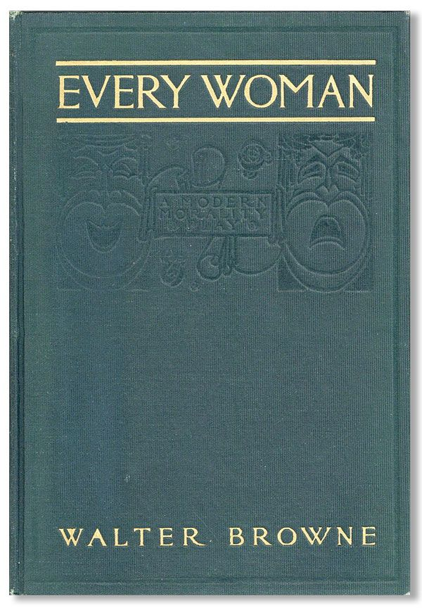 Acting Version of Henry W. Savage's Production of Everywoman, Her Pilgrimage in Quest of Love: A...