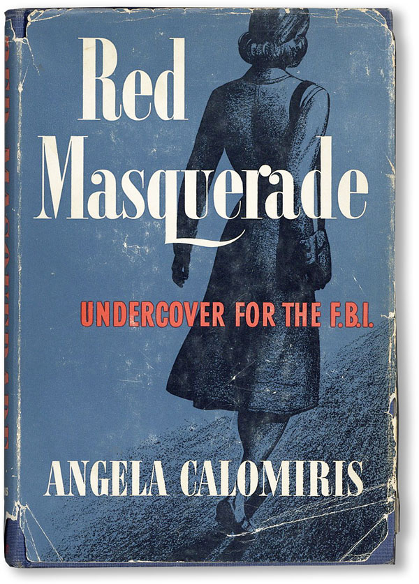 Red Masquerade: Undercover for the F.B.I. Angela CALOMIRIS