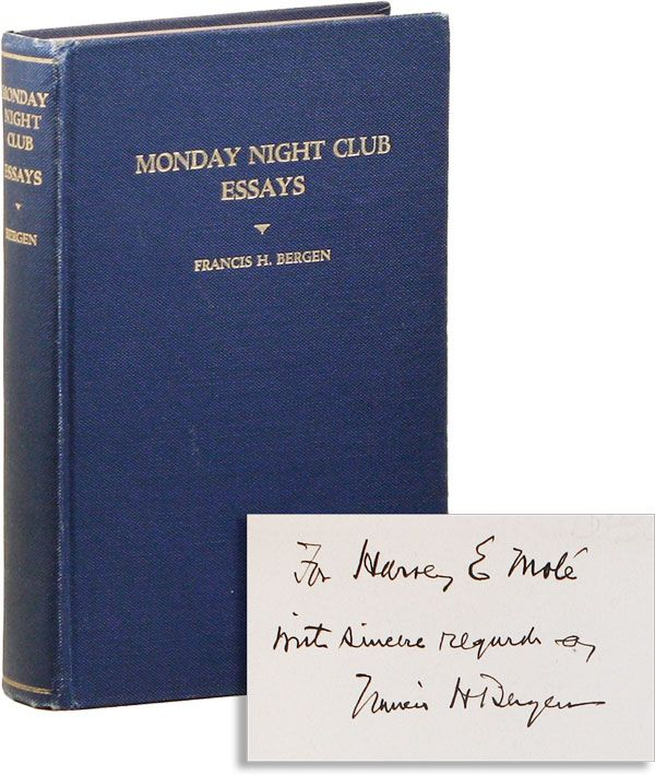 Monday Night Club: Essays [Inscribed & Signed]. Francis H. BERGEN