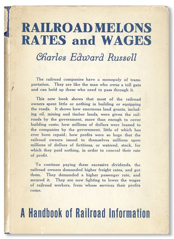 Railroad Melons, Rates, and Wages: A Handbook of Railroad Information. Charles Edward RUSSELL.