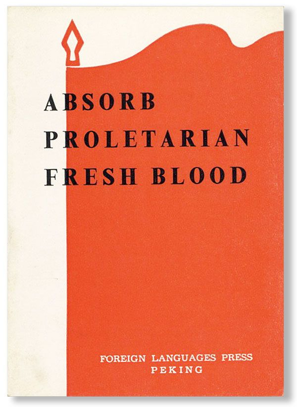 Absorb Proletarian Fresh Blood: An important question in Party consolidation. HONGQI