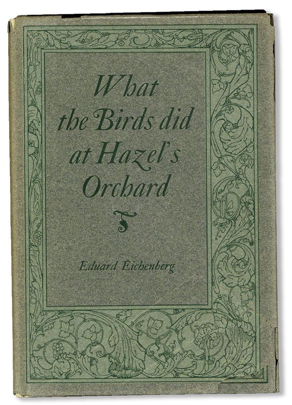 What the Birds did at Hazel's Orchard. Eduard EICHENBERG