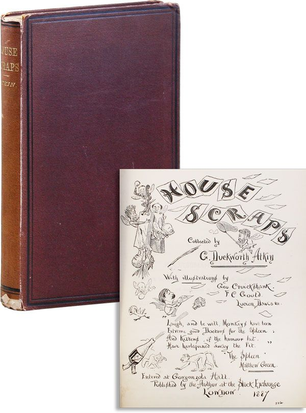 House Scraps. G. Duckworth ATKIN, F. C. Gould George Cruickshank, Lucien Davis