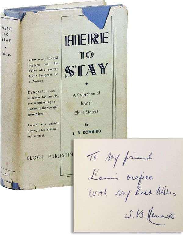 Here to Stay: A Collection of Jewish Short Stories [Inscribed & Signed]. S. B. KOMAIKO