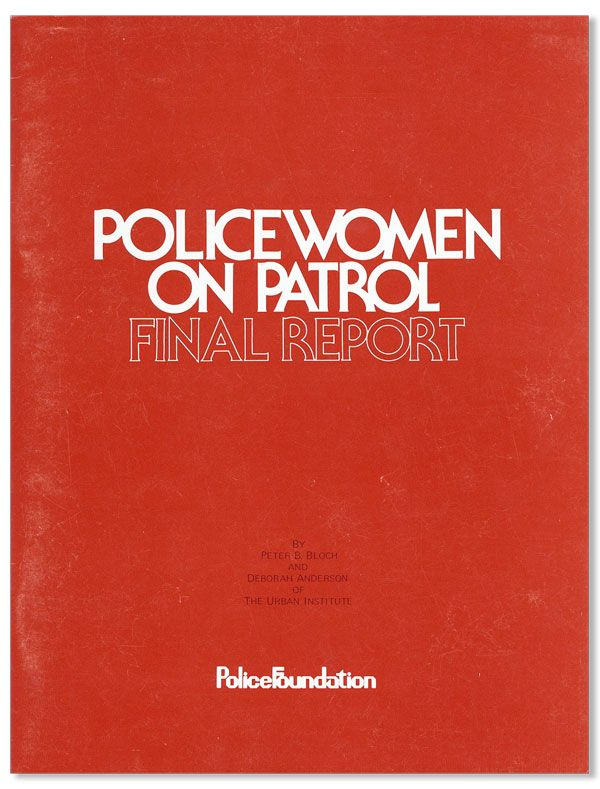 Policewomen on Patrol: Final Report. Peter B. BLOCH, Deborah Anderson.