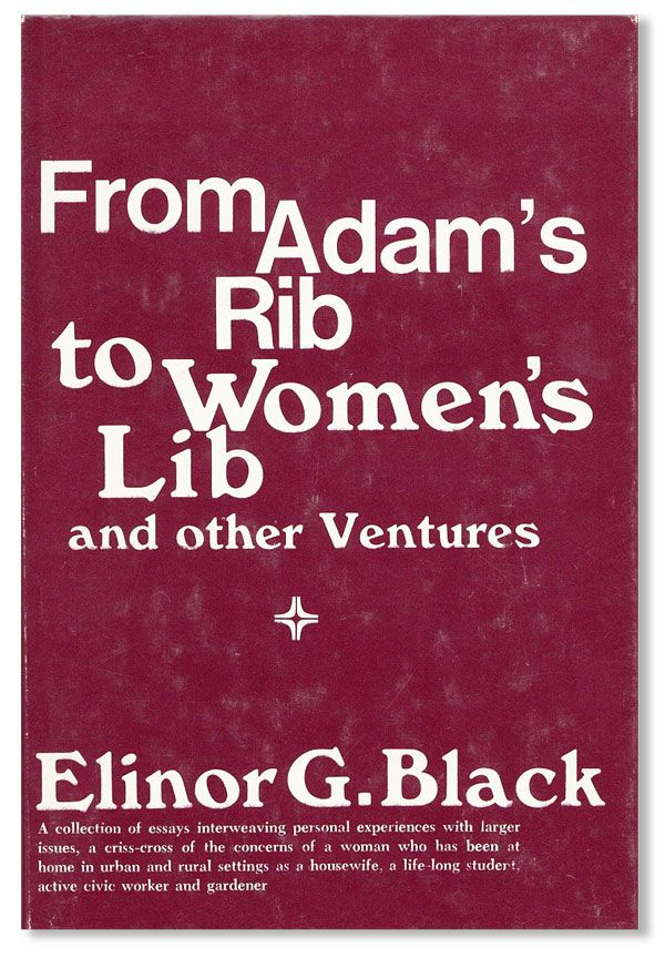 From Adam's Rib to Women's Lib and Other Ventures. Elinor G. BLACK.