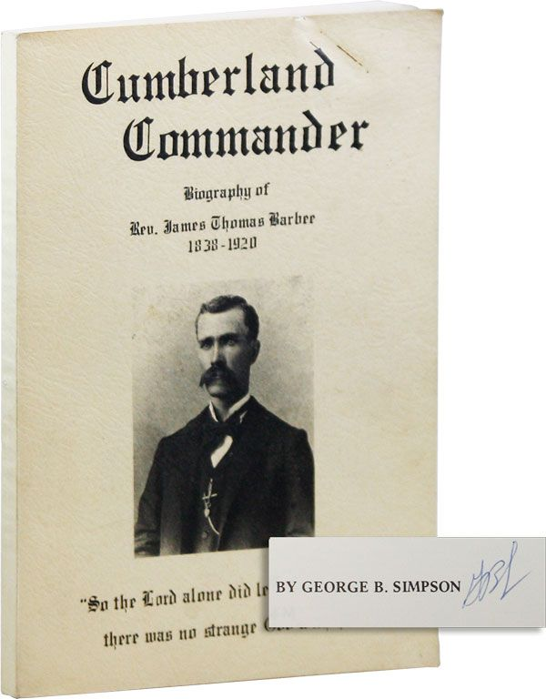 Biography of Rev. James Thomas Barbee (1838-1920) [Cover title: Cumberland Commander] [Signed]....
