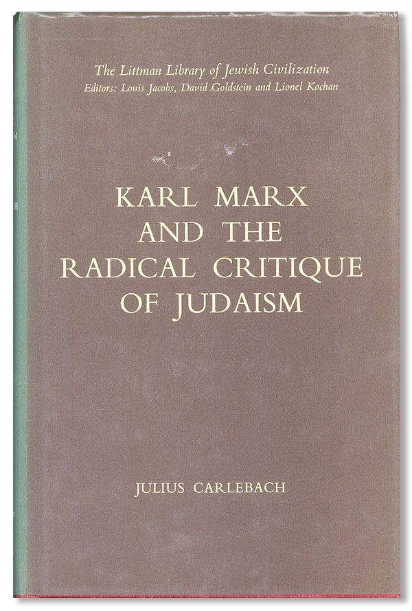 Karl Marx and the Radical Critique of Judaism. Julius CARLEBACH