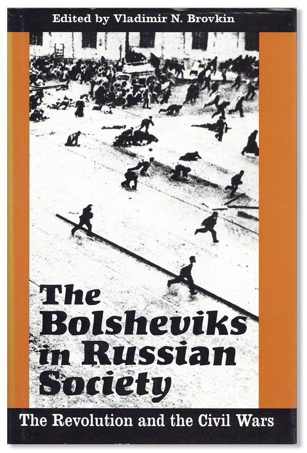 The Bolsheviks in Russian Society: The Revolution and The Civil Wars. Vladimir N. BROVKIN
