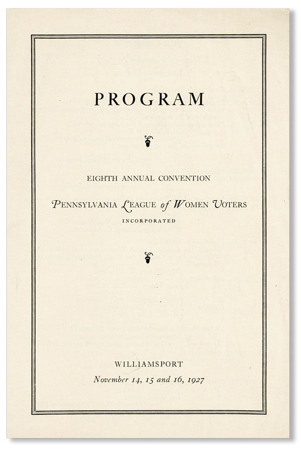 Program, Eighth Annual Convention. PENNSYLVANIA LEAGUE OF WOMEN VOTERS