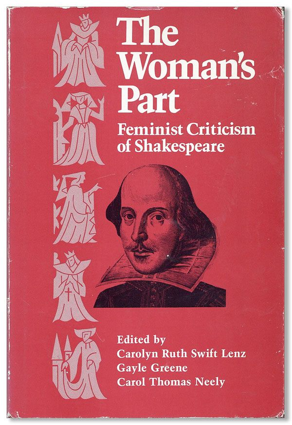 The Woman's Part: Feminist Criticism of Shakespeare [Inscribed & Signed by Lenz]. Carolyn Ruth Swift LENZ, , Gayle Green, eds Carol Thomas Neely.