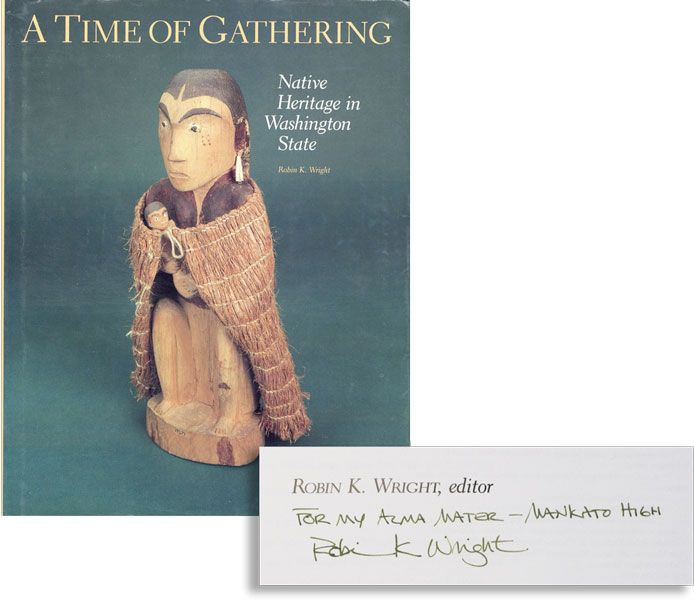 A Time of Gathering. Native Heritage in Washington State. Robin K. WRIGHT