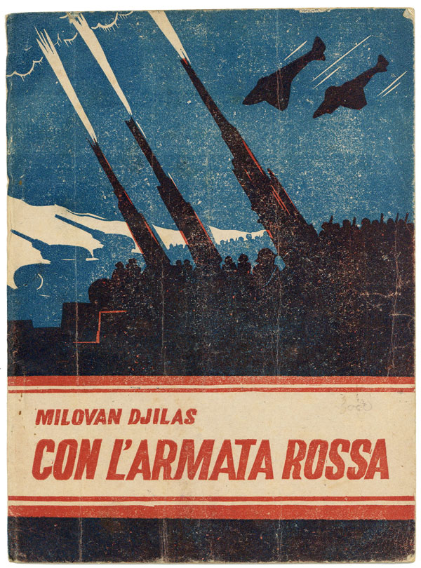 Con L'Armata Rossa / Pri Rde i Armadi [With the Red Army] - Three Early Underground Printings from Slovenian Partisan Presses. Milovan DJILAS.
