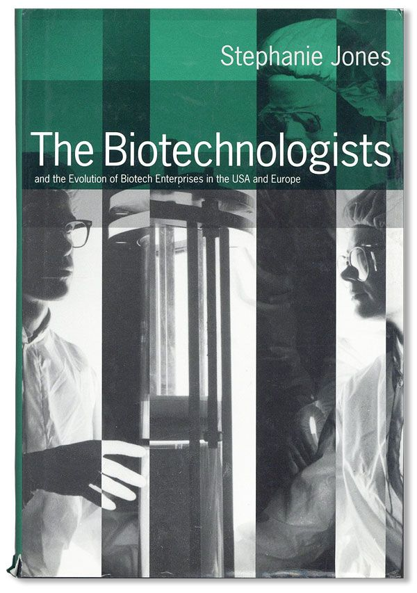The Biotechnologists and the Evolution of Biotech Enterprises in the USA and Europe. Stephanie JONES