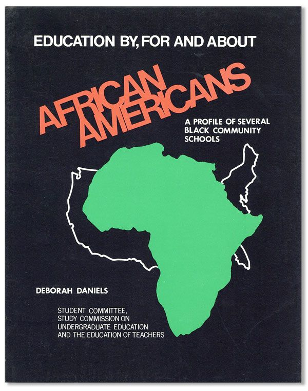 Education By, For, and About African Americans: A Profile of Several Black Community Schools. Deborah K. DANIELS.