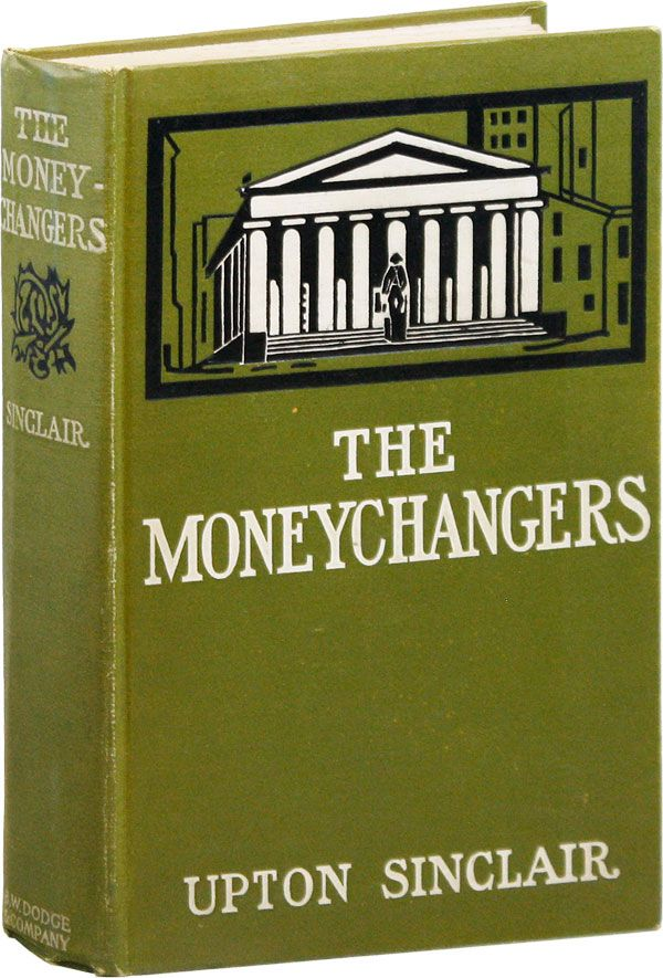 The Moneychangers. Upton SINCLAIR