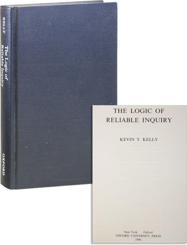 The Logic of Reliable Inquiry. Kevin T. KELLY