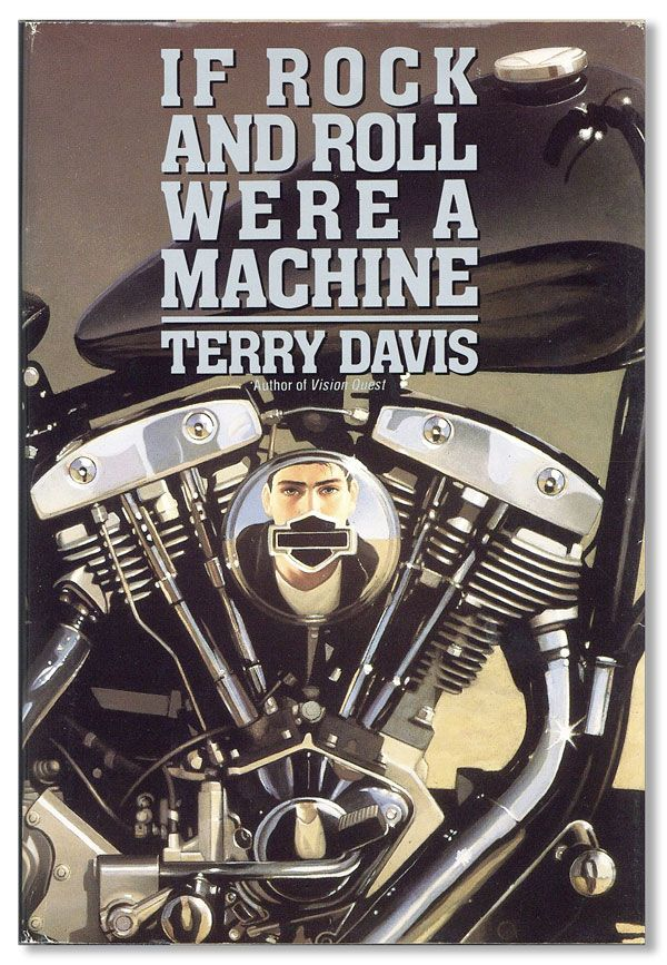 If Rock and Roll Were a Machine. Terry DAVIS