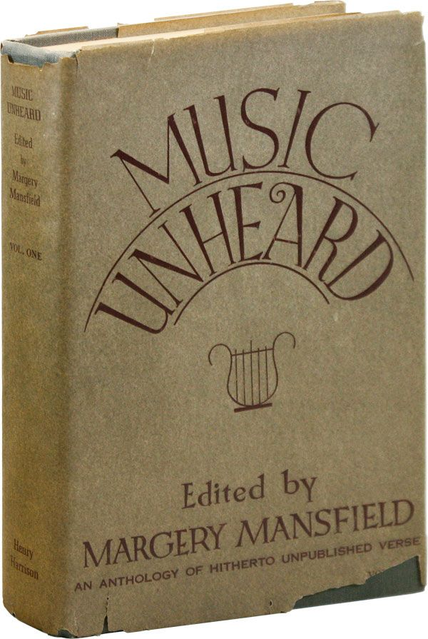 Music Unheard: An Anthology of Hitherto Unpublished Verse [Vol. I only]. Margery MANSFIELD, ed