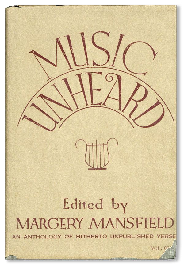 Music Unheard: An Anthology of Hitherto Unpublished Verse [Vol. I only]. Margery MANSFIELD, ed.