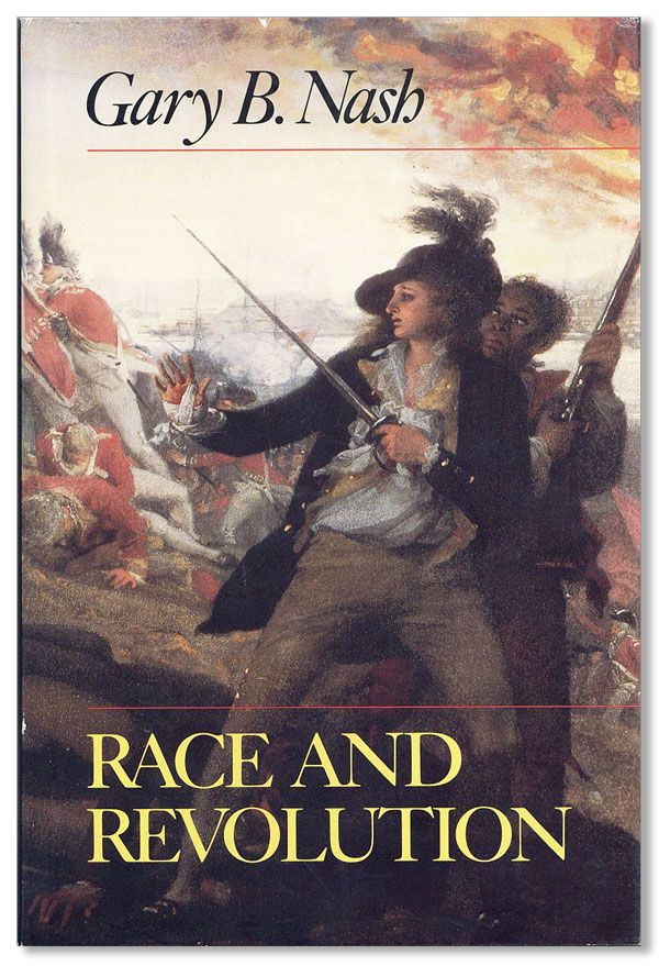 Race and Revolution. Gary B. NASH.