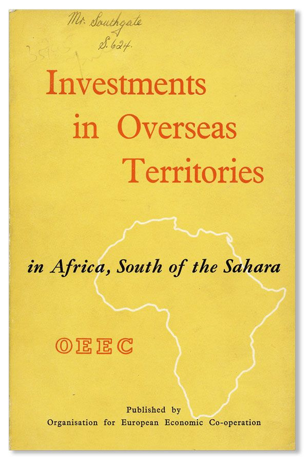 Investments in Overseas Territories in Africa, South of the Sahara. ORGANISATION FOR EUROPEAN...