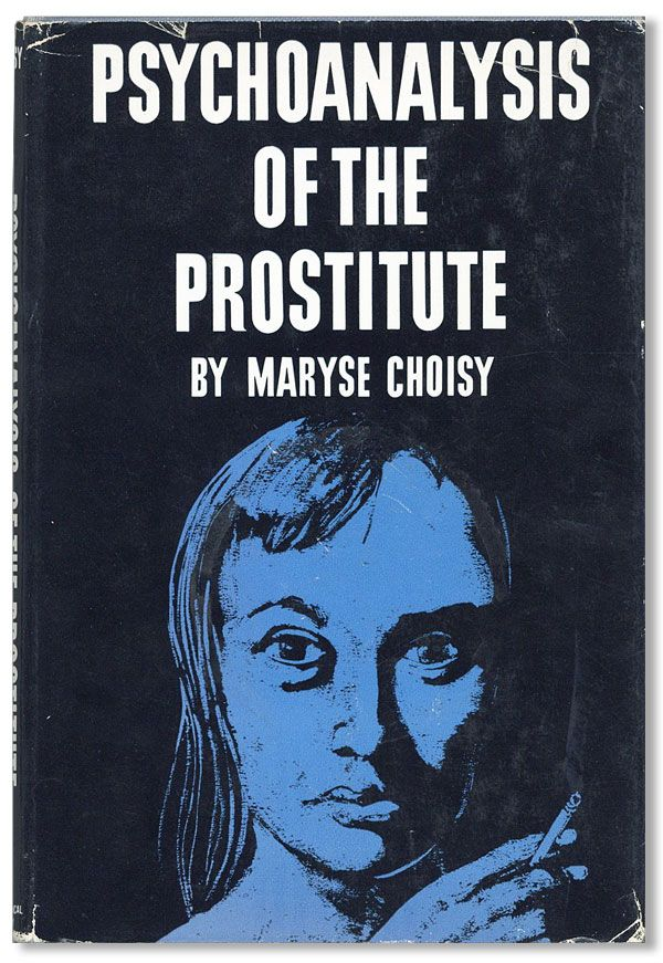 Psychoanalysis of the Prostitute. Maryse CHOISY.