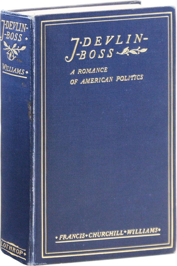 J. Devlin - Boss: A Romance of American Politics. Francis Churchill WILLIAMS, illus Clifford Carlton.