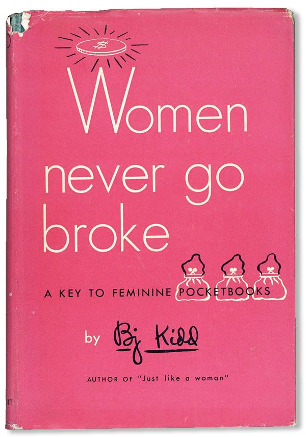 Women Never Go Broke. BJ KIDD