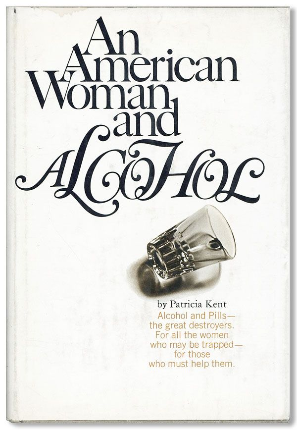 An American Woman & Alcohol. Patricia KENT.