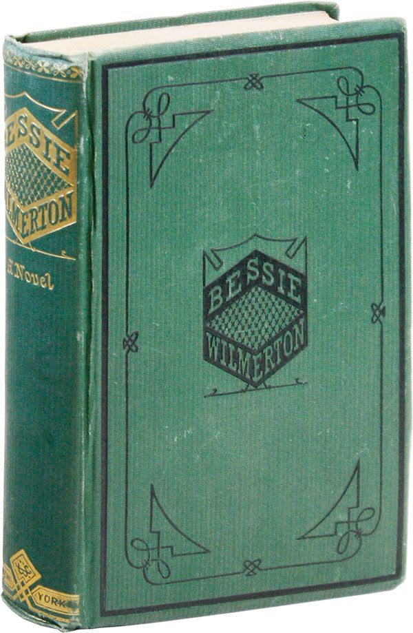 Bessie Wilmerton; or, Money, and What Came of It. A Novel. Margaret WESTCOTT.