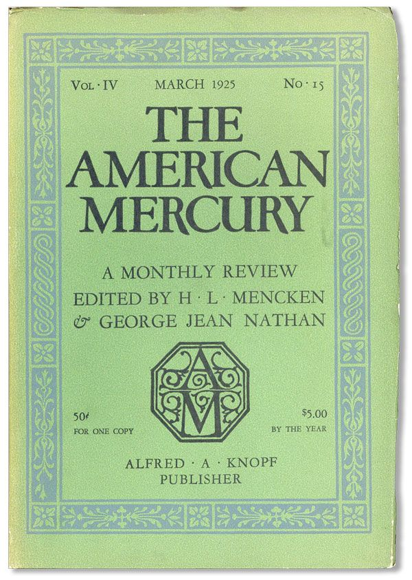 The American Mercury, Vol. IV, no. 15, March, 1925. Max EASTMAN, contrs., H. L. MENCKEN, eds George Jean Nathan.