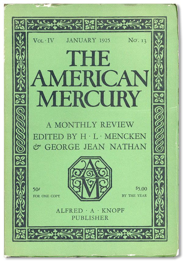 The American Mercury, Vol. IV, no. 13, January, 1925. H. L. MENCKEN, eds George Jean Nathan.