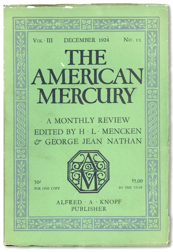 The American Mercury, Vol. III, no. 12, December, 1924. H. L. MENCKEN, eds George Jean Nathan.