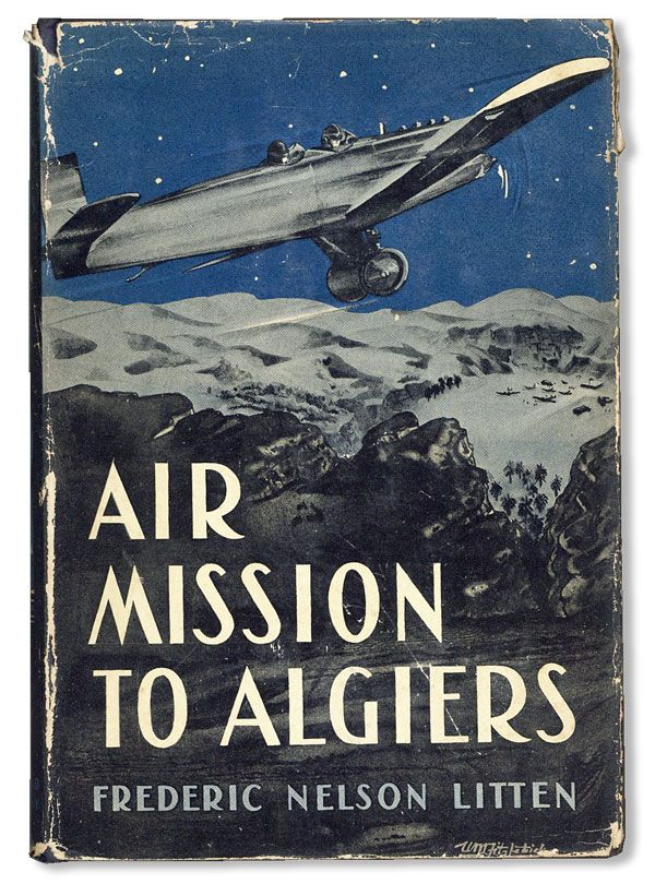 Air Mission to Algiers. Frederic Nelson LITTEN.