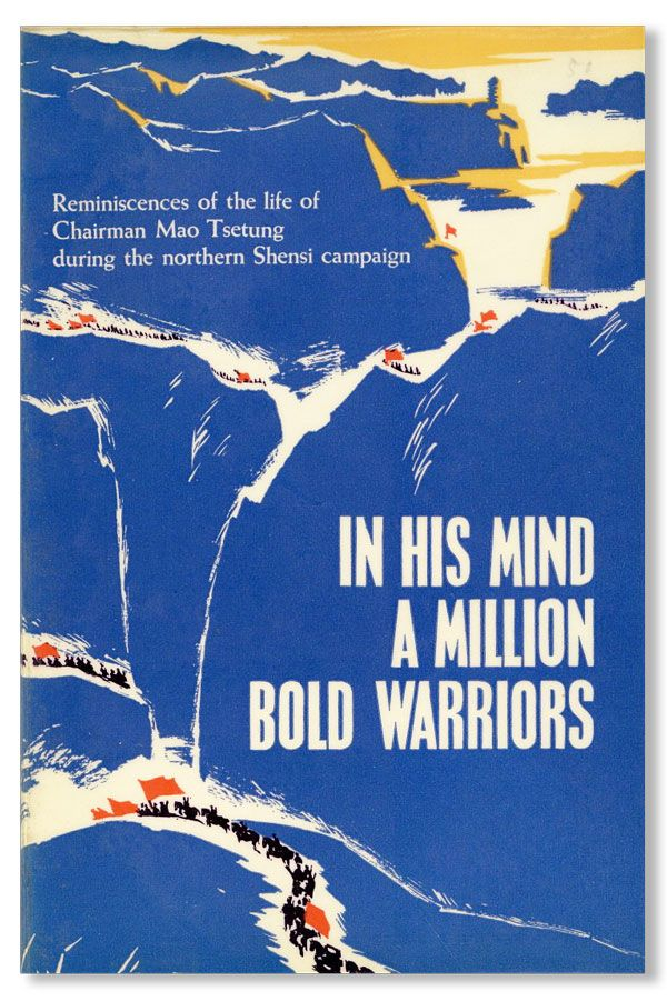 In His Mind A Million Bold Warriors. Reminiscences of the life of Chairman Mao Tsetung during the northern Shensi campaign. YEN Chang-Lin.