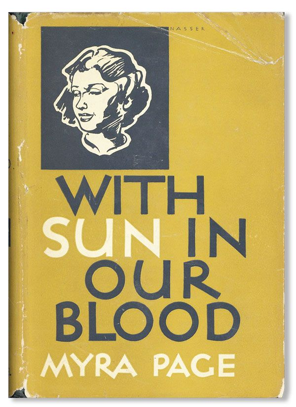 With Sun in Our Blood. Myra PAGE, pseud. Dorothy Markey