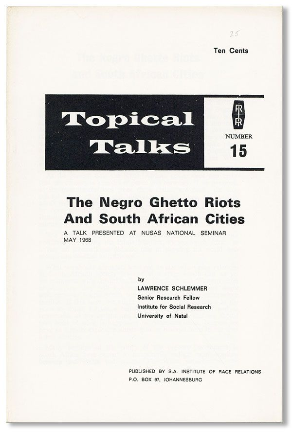 The Negro Ghetto Riots and South African Cities. A Talk Presented at Nusas National Seminar May...